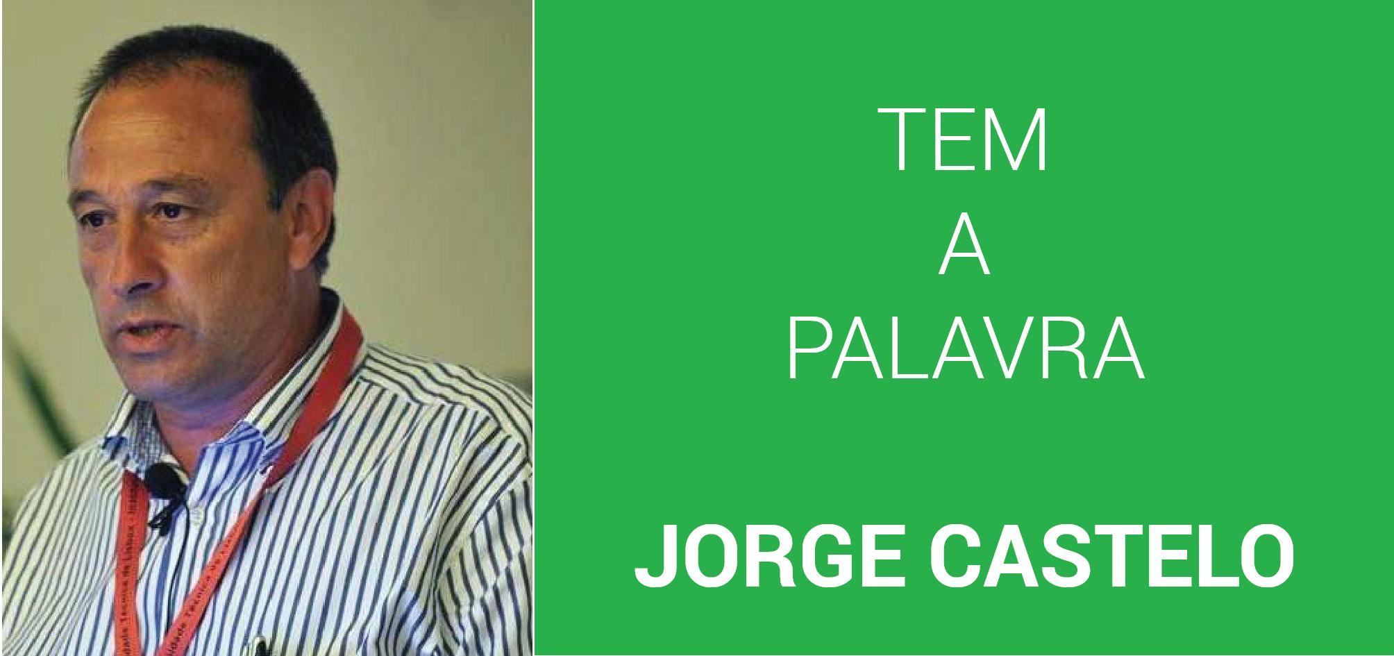 Tem a palavra Jorge Castelo