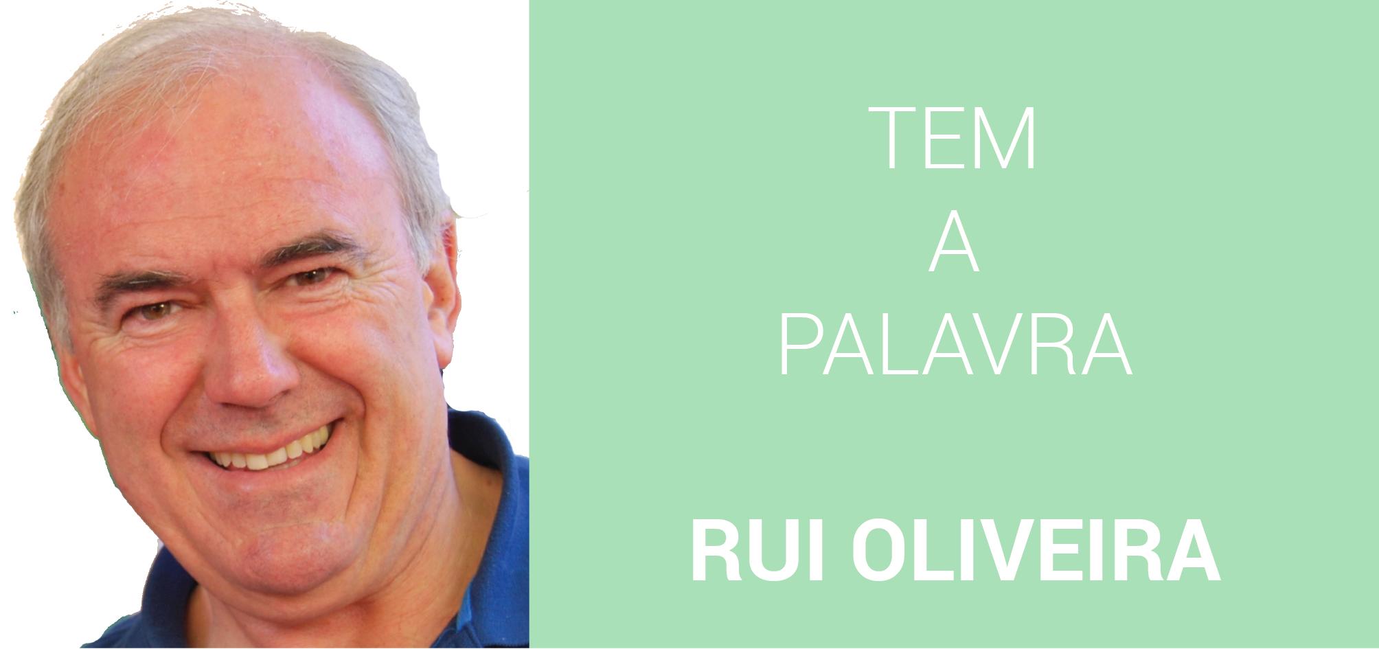 Tem a palavra Rui Oliveira